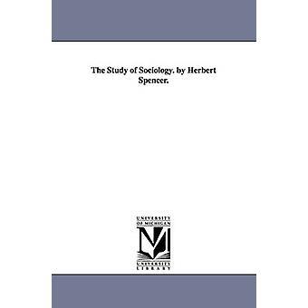 Das Studium der Soziologie. von Herbert Spencer. von Spencer & Herbert
