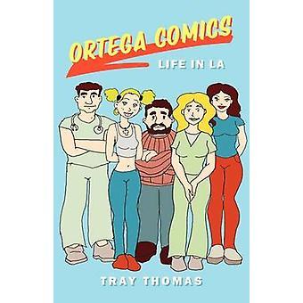 Ortega ComicsLife i LA av Thomas & skuff