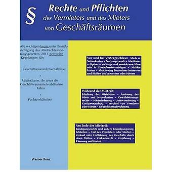 Rechte und Pflichten des Vermieters und des Mieters von Geschftsrumen by Renz & Werner
