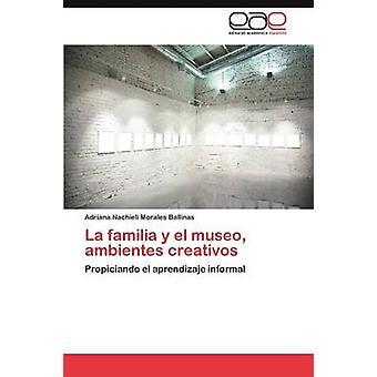 La Familia y El Museo Ambientes Creativos Morales Ballinas & Adriana Nachieli