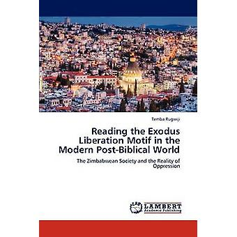 Het lezen van het Exodus bevrijding motief in de moderne PostBiblical wereld door Rugwiji & Temba