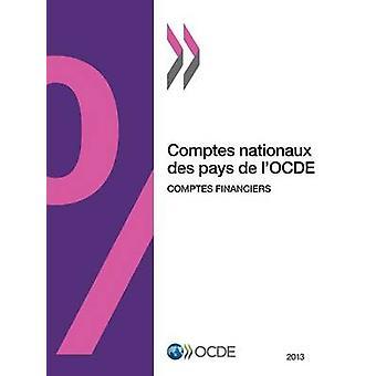 Comptes Nationaux Des Pays de LOcde Comptes Financiers 2013 by Oecd