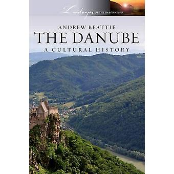 The Danube - A Cultural History by Director Andrew Beattie - 978019976