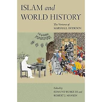 Islam and World History - The Ventures of Marshall Hodgson by Islam an