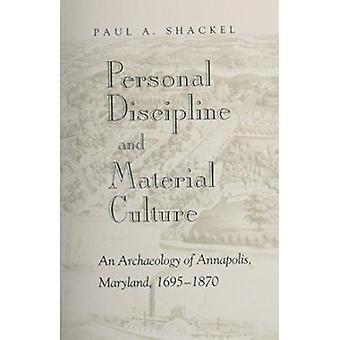 Personal Discipline Material - Material Culture by Paul A Shackel - 97