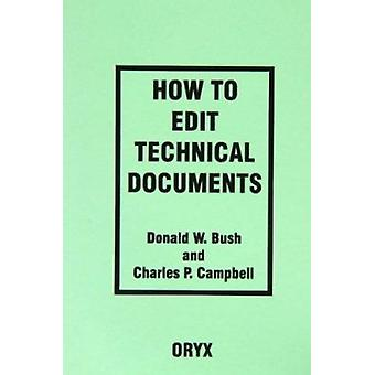 How to Edit Technical Documents - Workbook by Donald W. Bush - Charles
