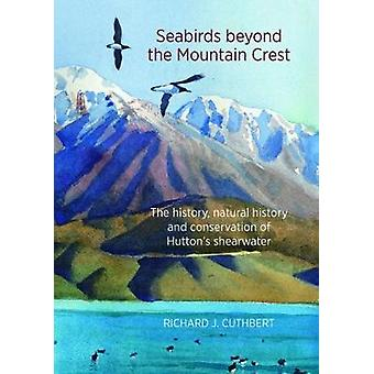 Seabirds Beyond the Mountain Crest - The History - Natural History and