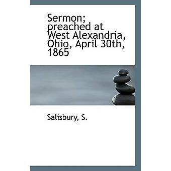 Sermon; Preached at West Alexandria - Ohio - April 30th - 1865 by Sal