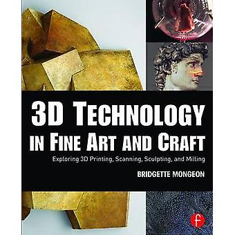 3D Technology in Fine Art and Craft - Exploring 3D Printing - Scanning