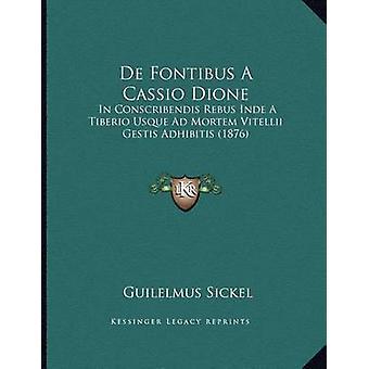 de Fontibus a Cassio Dione - In Conscribendis Rebus Inde a Tiberio Usq