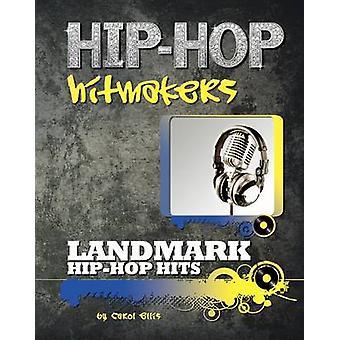 Landmark Hip Hop Hits by Carol Ellis - 9781422221211 Book