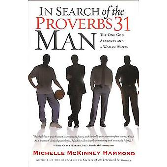In Search of the Proverbs 31 Man - The Husband Every Woman Wants by Mi