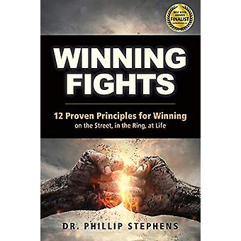 Winning Fights - 12 Proven Principles for Winning on the Street - in t