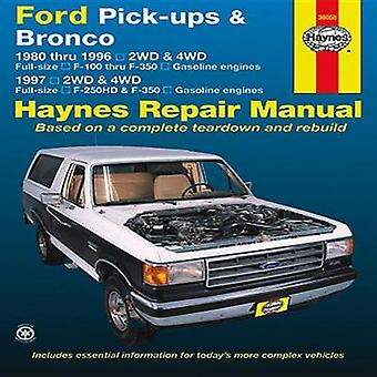 Ford Pick-ups & Bronco Automotive Repair Manual by Editors of Haynes