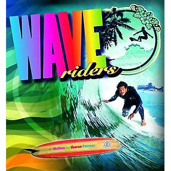 Wave Riders by Sharon Parsons - 9781776501335 Book