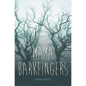 Mama Barkfingers by Cavan Scott - 9781781475591 Book
