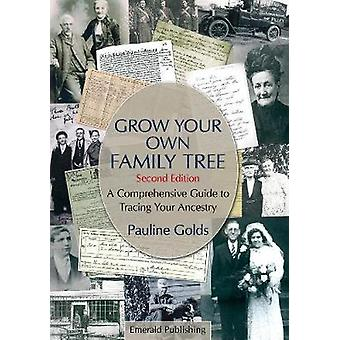 Grow Your Own Family Tree - A Comprehensive Guide to Tracing Your Ance