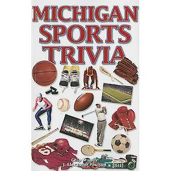 Michigan Sports Trivia by Chip Mundy - J Alexander Poulton - 97818972