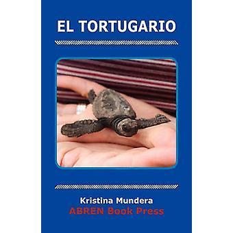 El Tortugario by Kristina Mundera - 9781937314132 Book