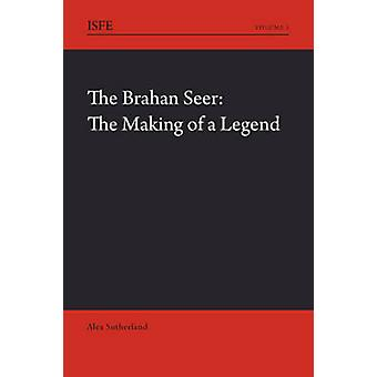 The Brahan Seer - The Making of a Legend (1st New edition) by Alex Sut