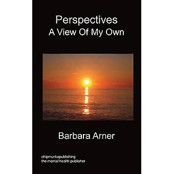 Perspectives A View of My Own by Arner & Barbara