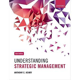 Understanding Strategic Management by Anthony E Henry