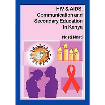 HIV and AIDS Communication and Secondary Education in Kenya by Ndati & Ndeti