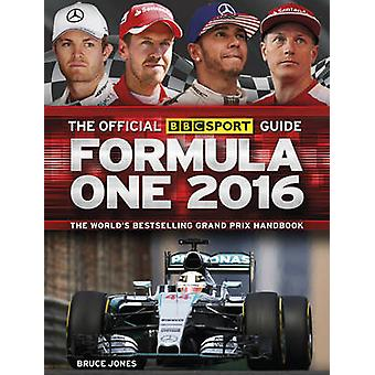 The Official BBC Sport Guide Formula One 2016 by Bruce Jones