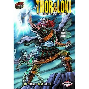 Thor amp Loki by Jeff Limke & Illustrated by Ron Randall