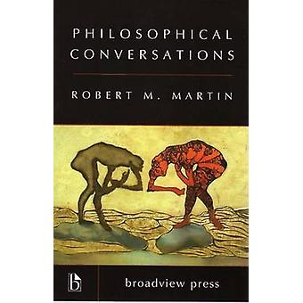 Philosophical Conversations by Robert M Martin - 9781551116495 Book