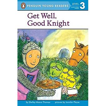 Get Well - Good Knight by Shelley Moore Thomas - Jennifer Plecas - 97