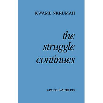 THE STRUGGLE CONTINUES by NKRUMAH & KWAME