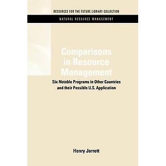 Comparisons in Resource Management Six Notable Programs in Other Countries and Their Possible U.S. Application by Jarrett & Henry