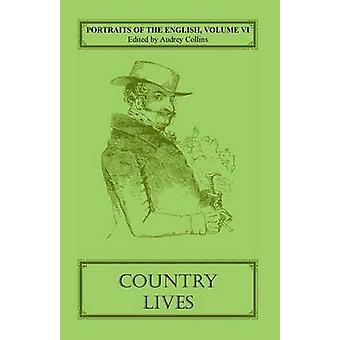 Portraits of the English Volume VI Country Lives by Collins & Audrey