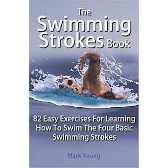 The Swimming Strokes Book by Young & Mark