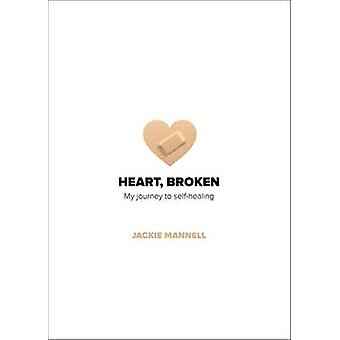 Heart Broken  My journey to selfhealing by Mannell & Jackie