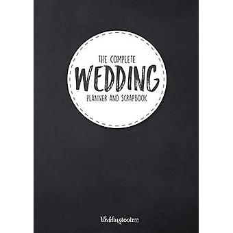 The Complete Wedding Planner and Scrapbook Chalk Board Style Cover by Gibson & William C