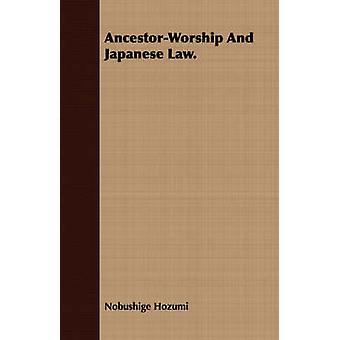 AncestorWorship And Japanese Law. by Hozumi & Nobushige
