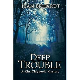 Deep Trouble A Kim Claypoole Mystery by Erhardt & Jean