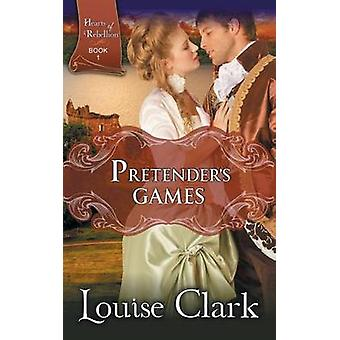 Pretenders Game Hearts of Rebellion Series Book 1 by Clark & Louise