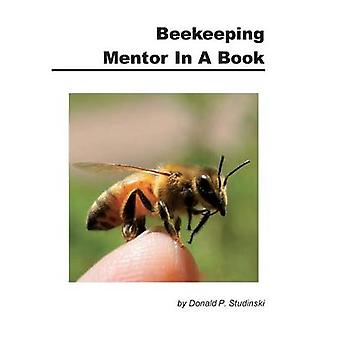 Beekeeping Mentor in a Book by Studinski & Donald P.