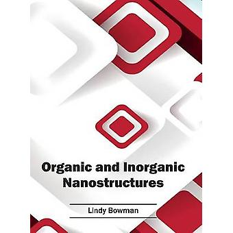 Organic and Inorganic Nanostructures by Bowman & Lindy