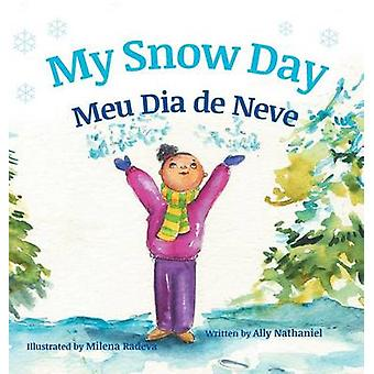 My Snow Day  Meu Dia de Neve Childrens Picture Books in Portuguese by Nathaniel & Ally