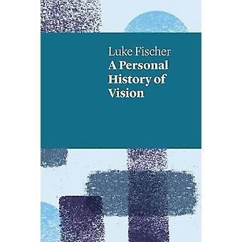Personal History of Vision by Fischer & Luke