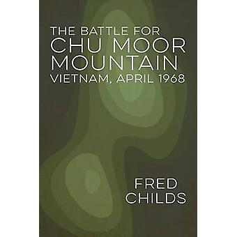 The Battle For Chu Moor Mountain by Childs & Fred