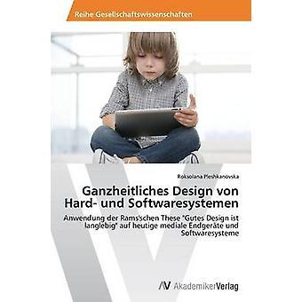 Ganzheitliches Design von Hard und Softwaresystemen by Pleshkanovska Roksolana