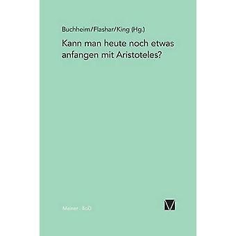 Kann man heute noch etwas anfangen mit Aristoteles by Buchheim & Thomas
