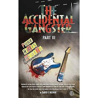 The Accidental Gangster Part 3 by Keogh & David J
