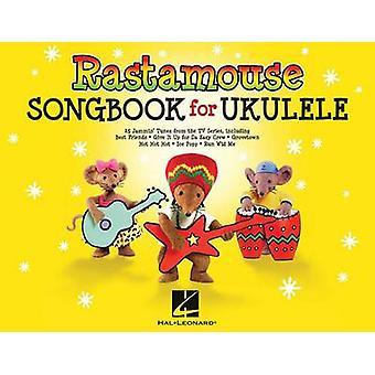 Rastamouse Songbook für Ukulele Songbook für Ukulele von Hal Leonard Publishing Corporation
