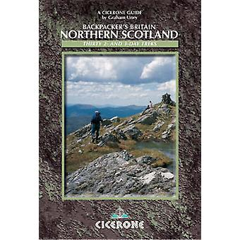 Backpackers Britain Northern Scotland  30 short backpacking routes north of the Great Glen by Graham Uney